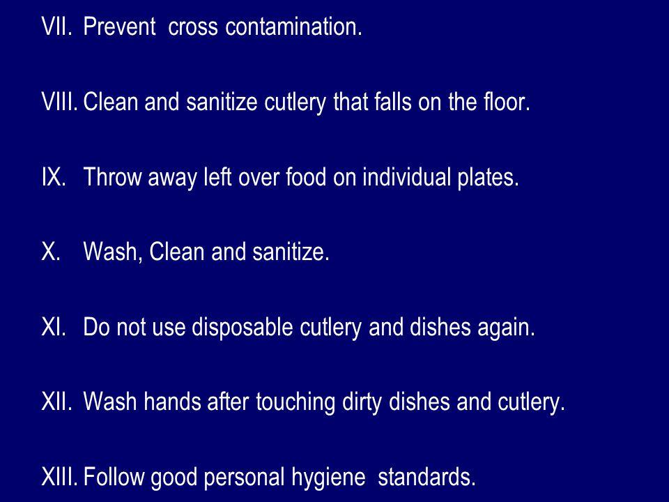 VII. VII.Prevent cross contamination. VIII.