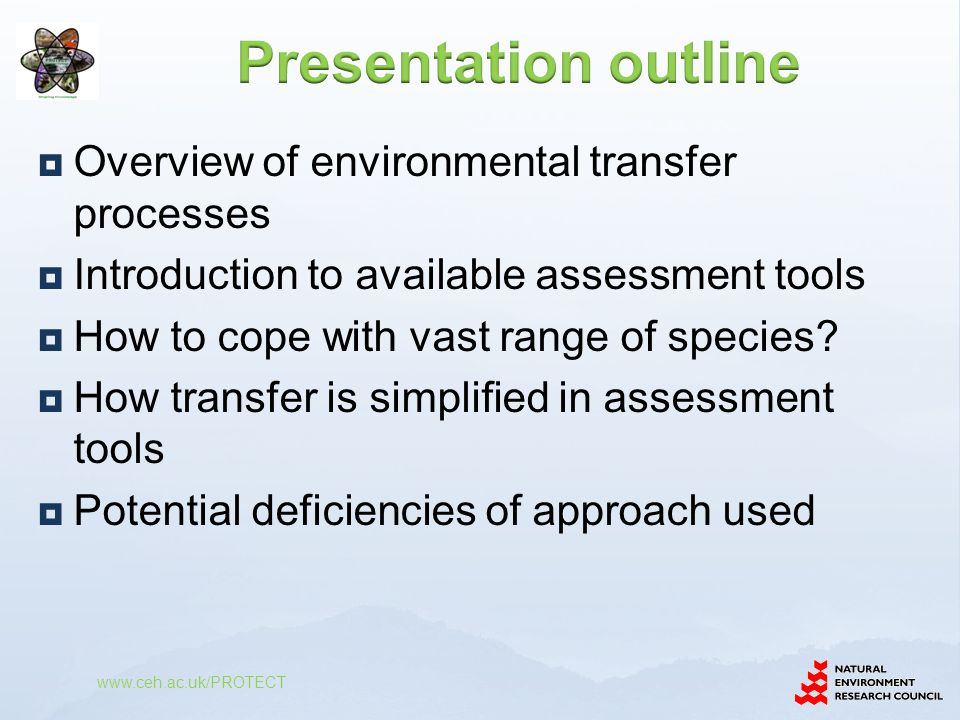  Overview of environmental transfer processes  Introduction to available assessment tools  How to cope with vast range of species?  How transfer i