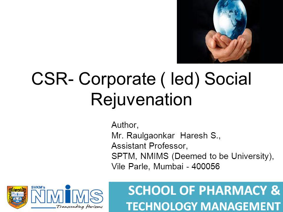 CSR- Corporate ( led) Social Rejuvenation Author, Mr.