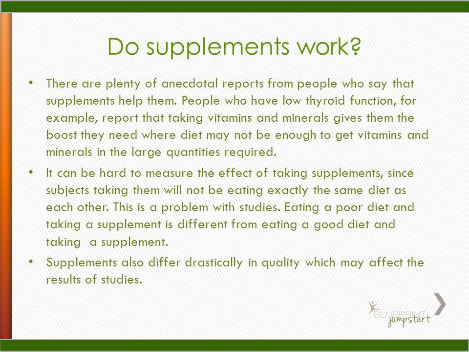 Do supplements work.