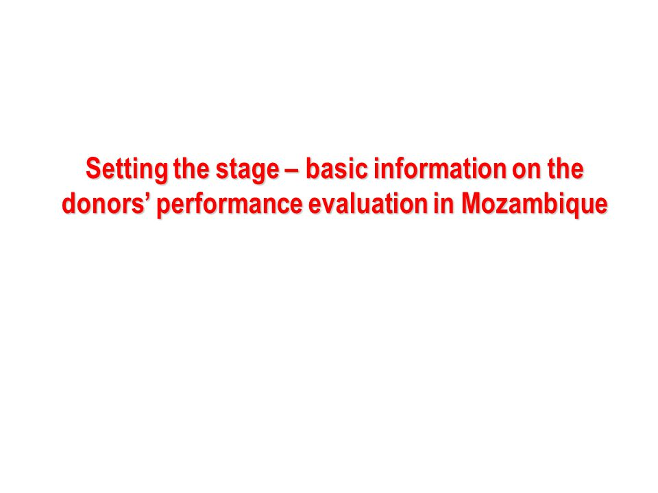 Setting the stage – basic information on the donors' performance evaluation in Mozambique