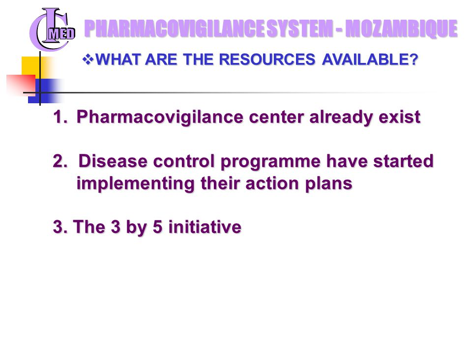 1.Pharmacovigilance center already exist 2.