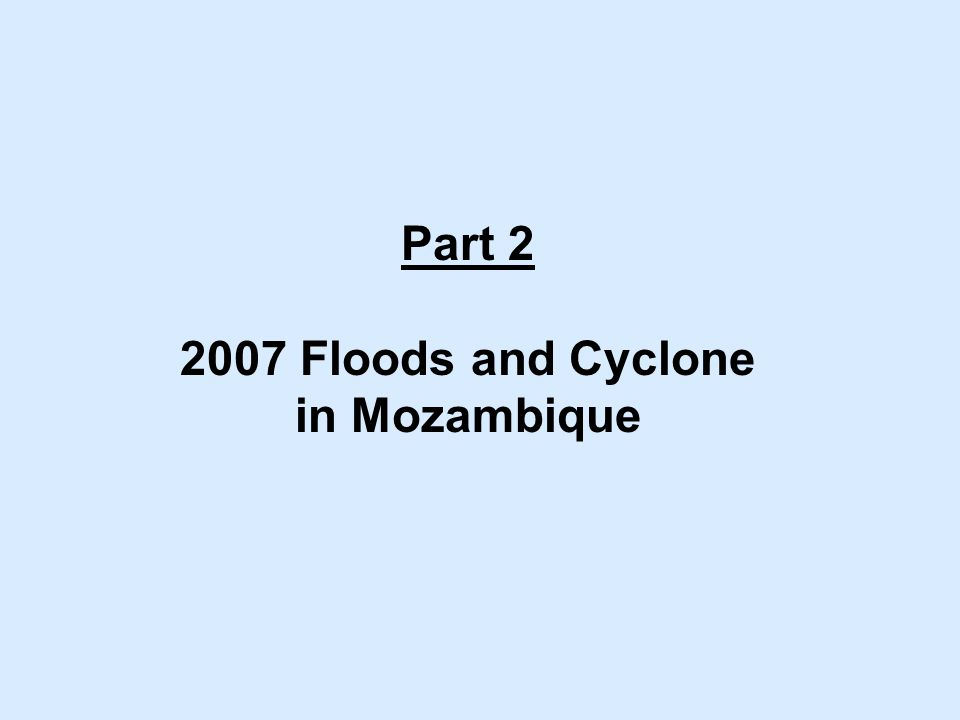Part 2 2007 Floods and Cyclone in Mozambique