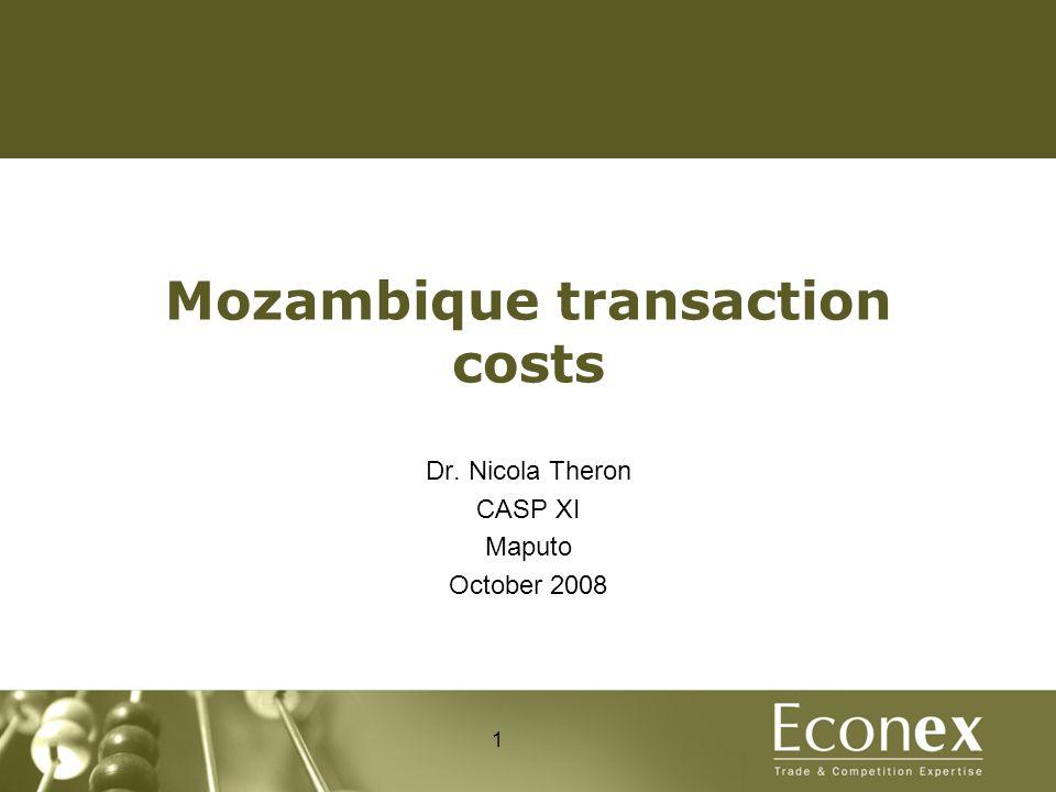 Mozambique transaction costs Dr. Nicola Theron CASP XI Maputo October 2008 1