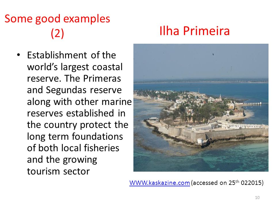 Some good examples (2) Establishment of the world's largest coastal reserve. The Primeras and Segundas reserve along with other marine reserves establ