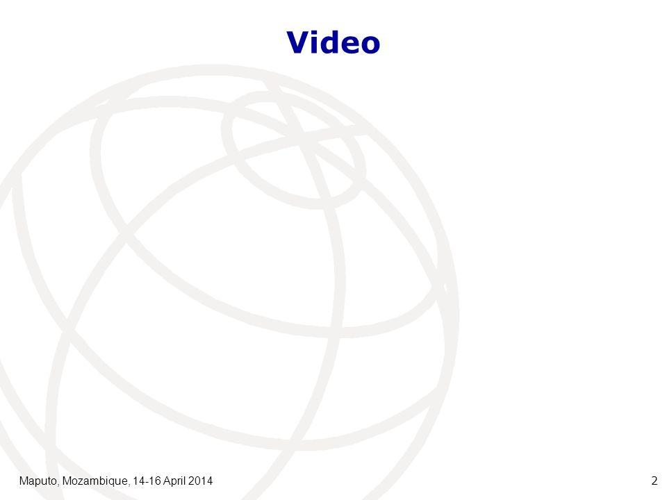 Video Maputo, Mozambique, 14-16 April 2014 2