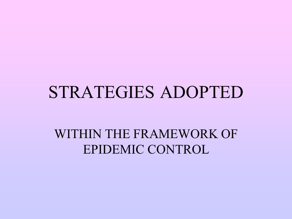 STRATEGIES ADOPTED WITHIN THE FRAMEWORK OF EPIDEMIC CONTROL