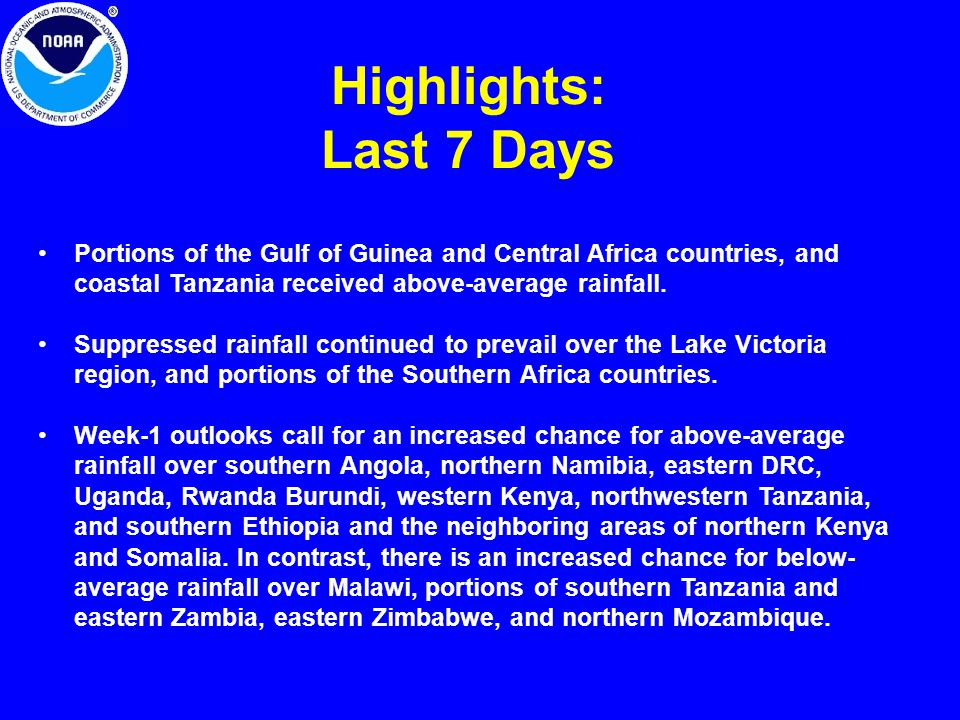 Highlights: Last 7 Days Portions of the Gulf of Guinea and Central Africa countries, and coastal Tanzania received above-average rainfall.