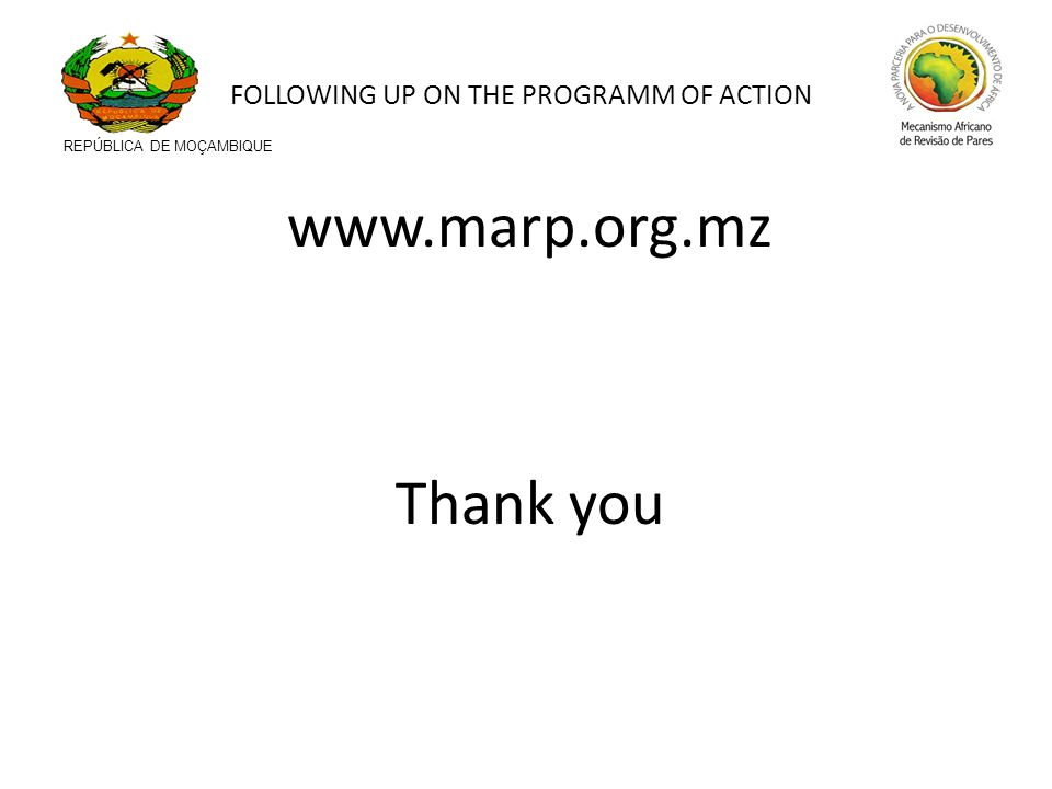 www.marp.org.mz Thank you REPÚBLICA DE MOÇAMBIQUE FOLLOWING UP ON THE PROGRAMM OF ACTION