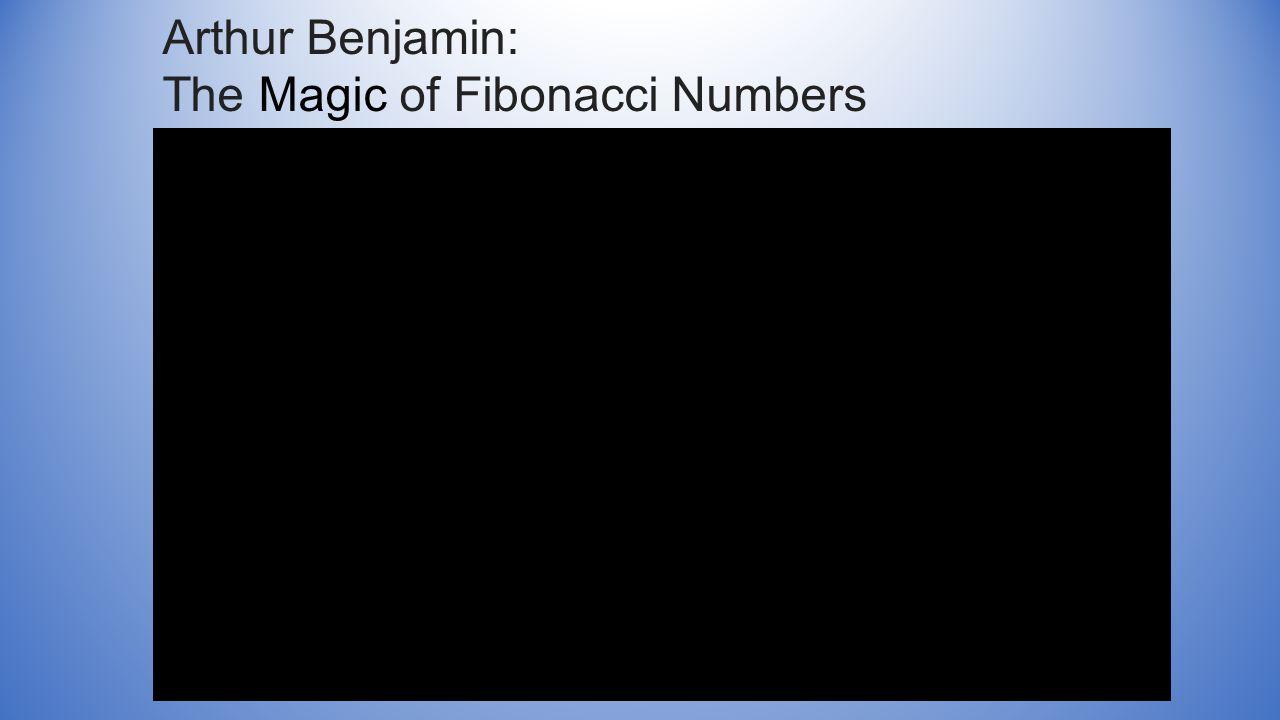 Arthur Benjamin: The Magic of Fibonacci Numbers