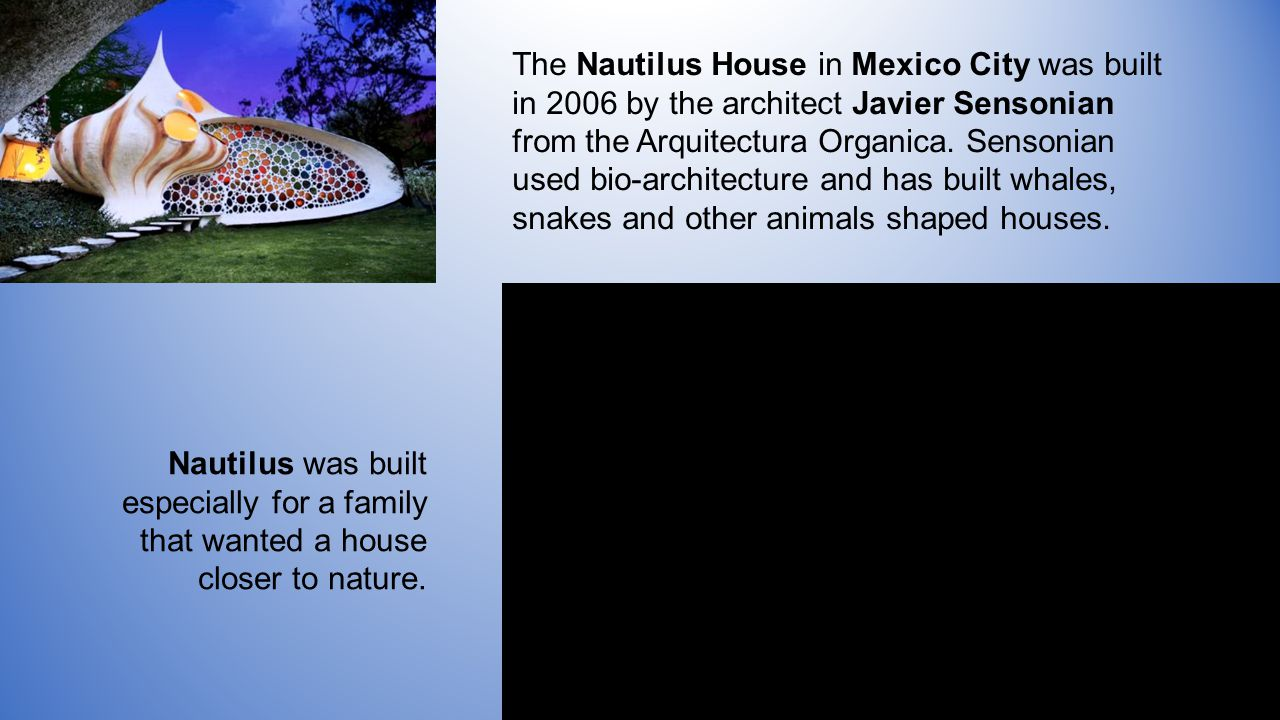 The Nautilus House in Mexico City was built in 2006 by the architect Javier Sensonian from the Arquitectura Organica.
