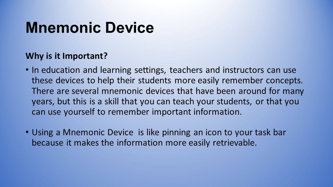 Mnemonic Device Why is it Important.