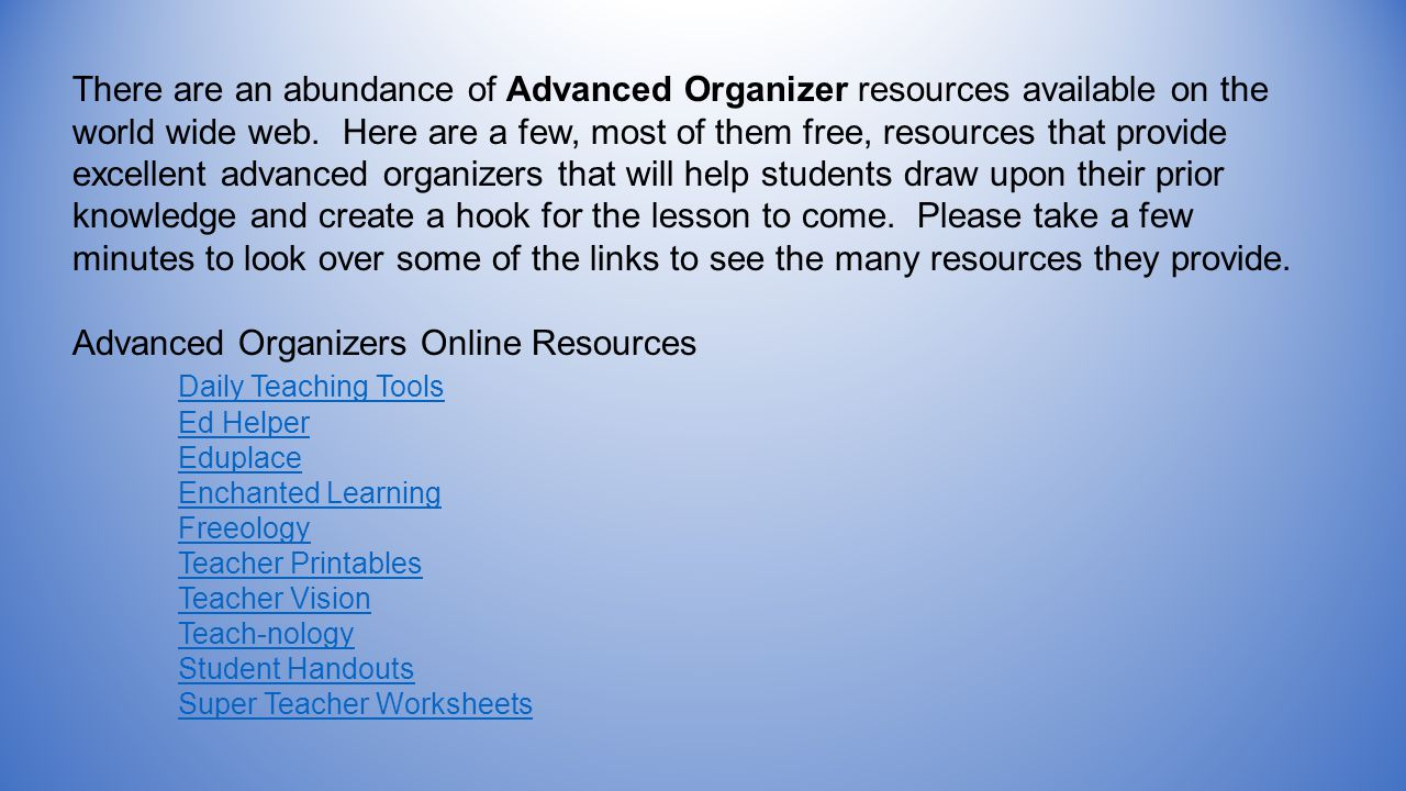 There are an abundance of Advanced Organizer resources available on the world wide web.