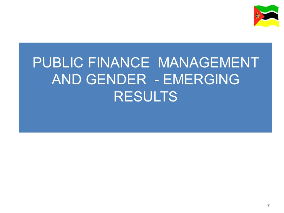 7 PUBLIC FINANCE MANAGEMENT AND GENDER - EMERGING RESULTS