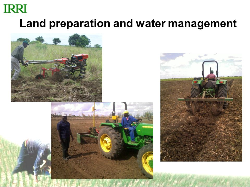 Land preparation and water management