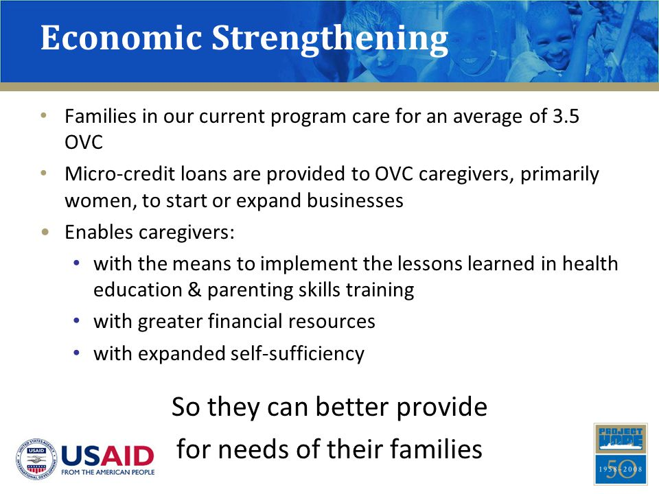 Economic Strengthening Families in our current program care for an average of 3.5 OVC Micro-credit loans are provided to OVC caregivers, primarily wom