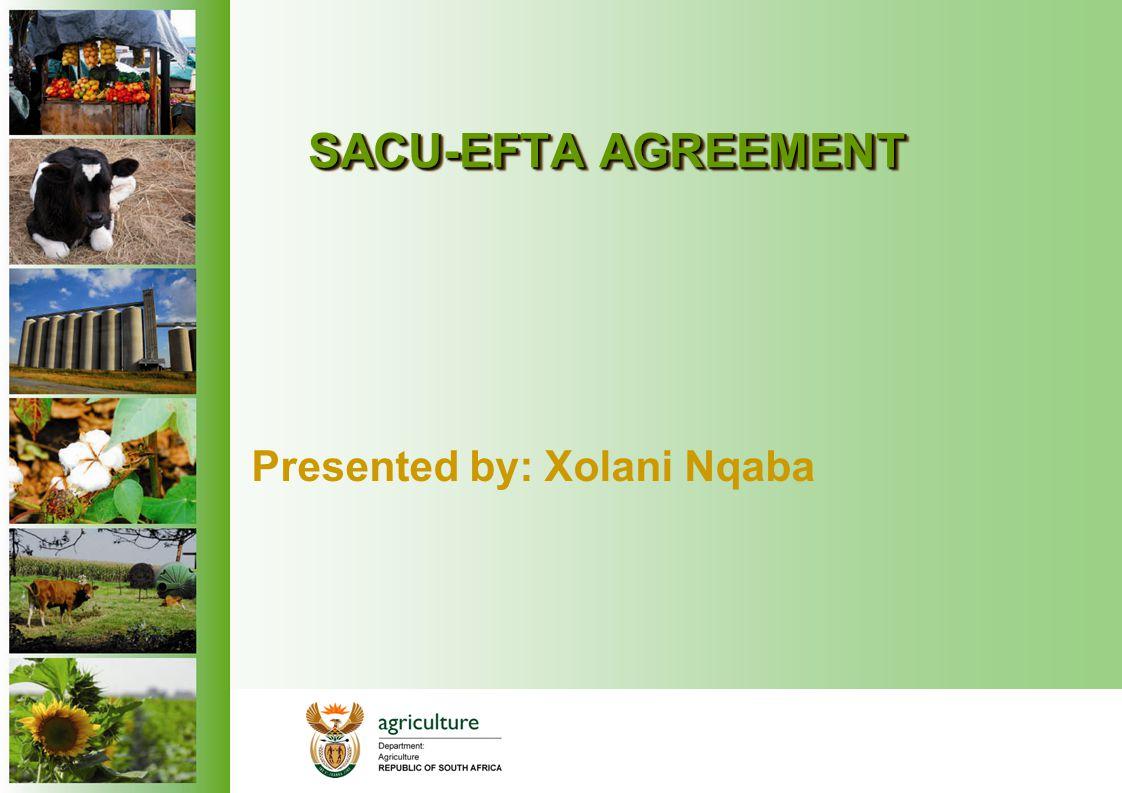 SACU-EFTA AGREEMENT Presented by: Xolani Nqaba