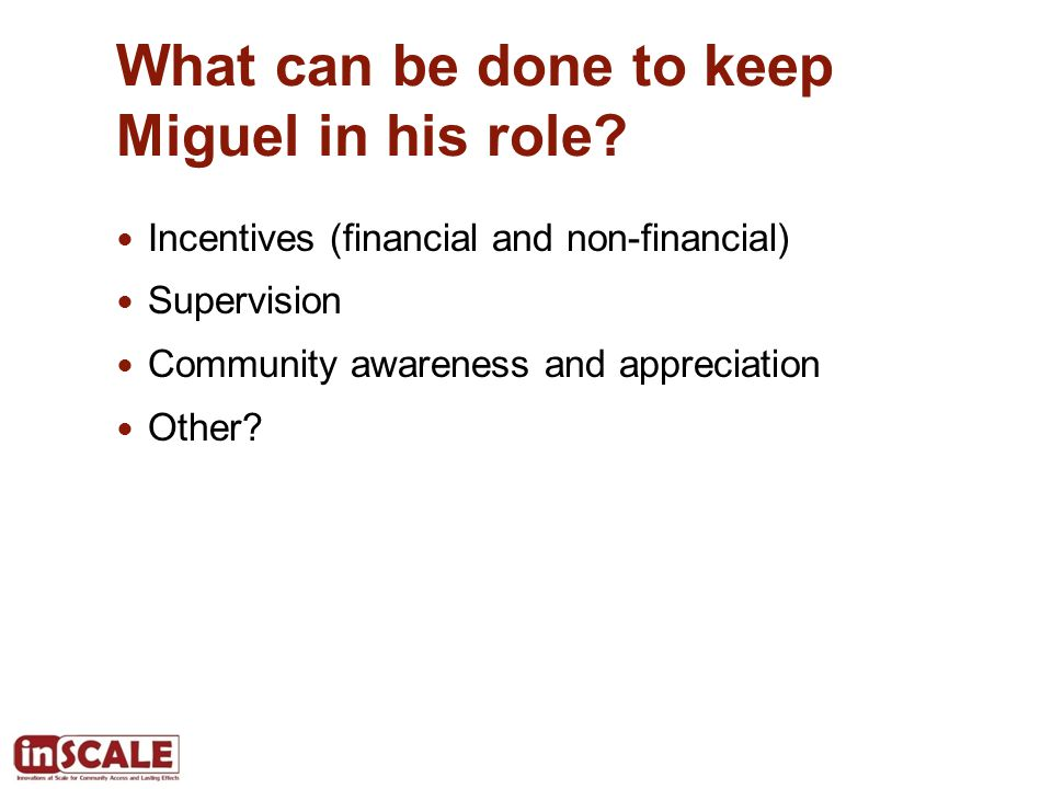 What can be done to keep Miguel in his role.