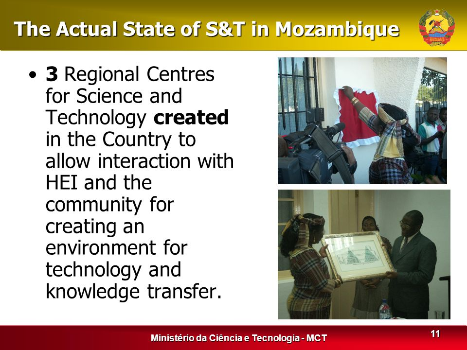 Ministério da Ciência e Tecnologia - MCT 11 3 Regional Centres for Science and Technology created in the Country to allow interaction with HEI and the