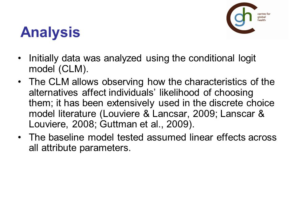 Analysis Initially data was analyzed using the conditional logit model (CLM).