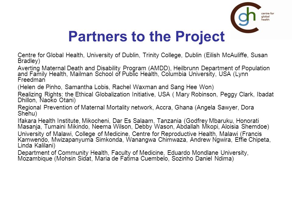 With Thanks HSSE Team: AMDD, Mailman School of Public Health, Columbia University, USA Centre for Global Health, Trinity College, University of Dublin Centre for Reproductive Health, College of Medicine, Malawi Dept.