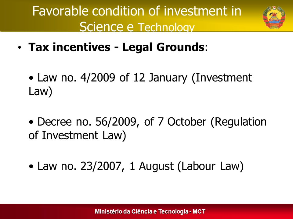 Favorable condition of investment in Science e Technology Tax incentives - Legal Grounds: Law no.