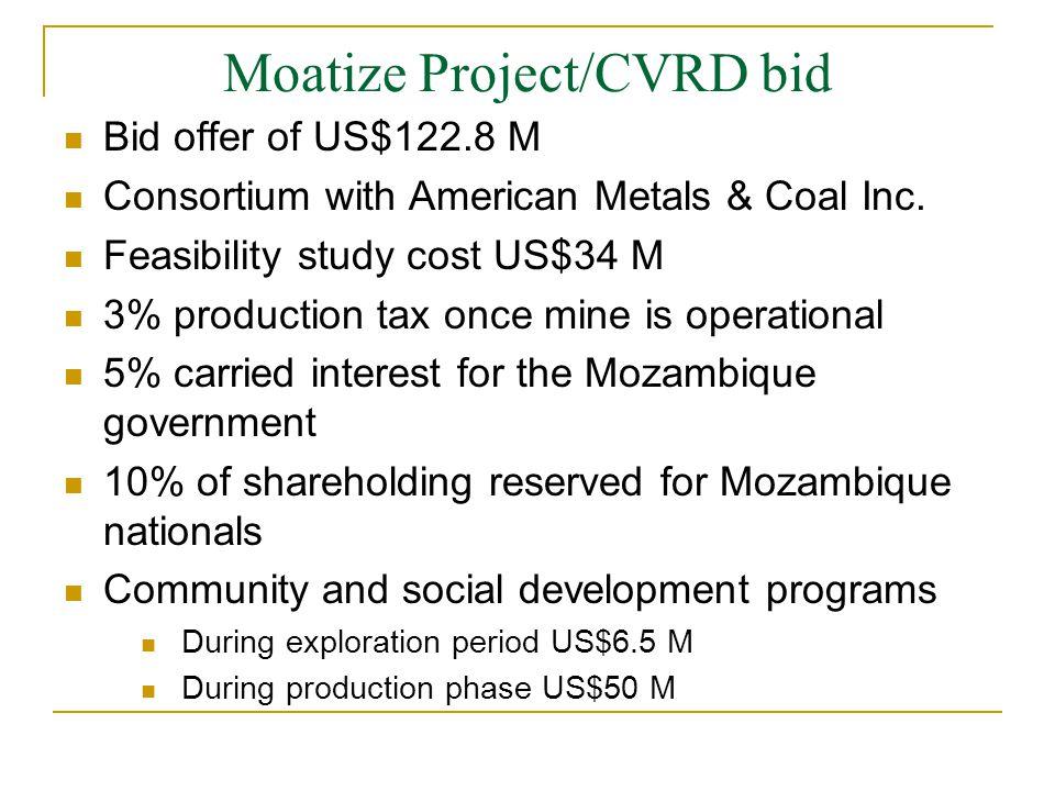 Moatize Project/CVRD bid Bid offer of US$122.8 M Consortium with American Metals & Coal Inc.