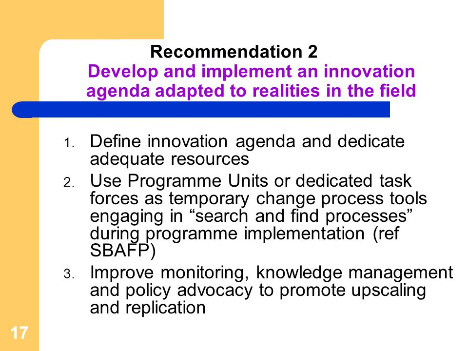 Recommendation 2 Develop and implement an innovation agenda adapted to realities in the field 1.