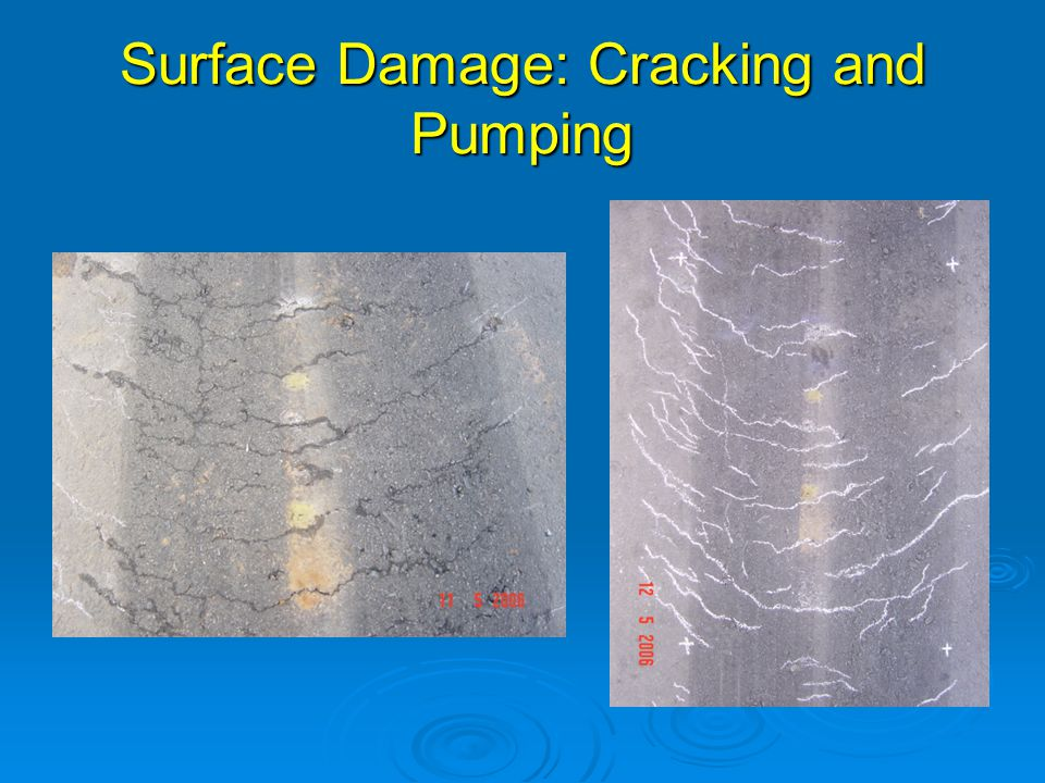 Surface Damage: Cracking and Pumping