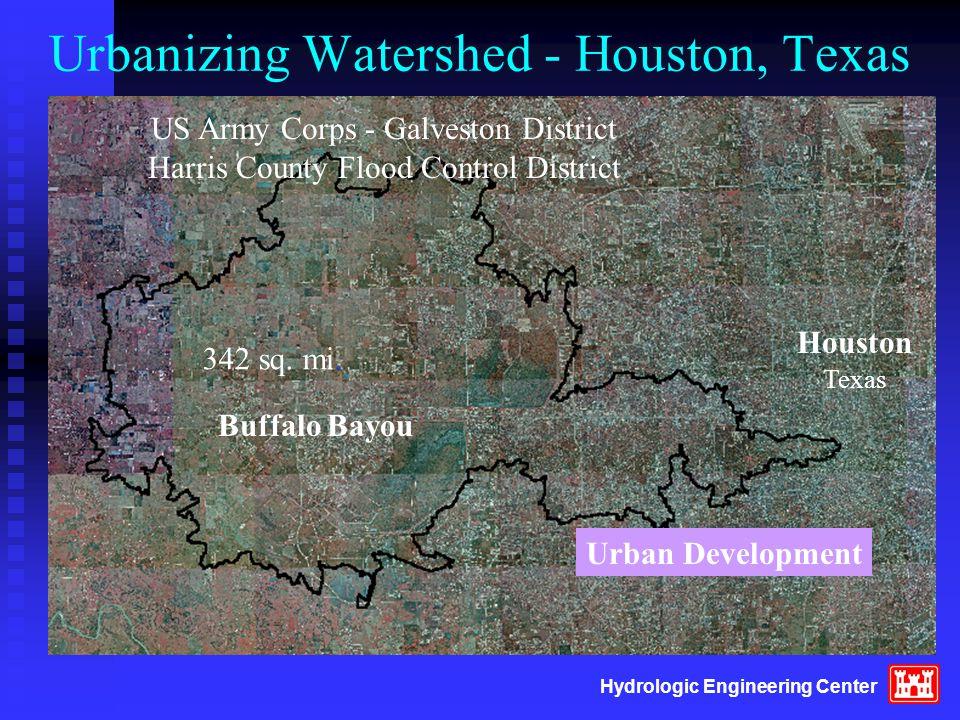 Hydrologic Engineering Center Urbanizing Watershed - Houston, Texas Houston Texas Urban Development US Army Corps - Galveston District Harris County F