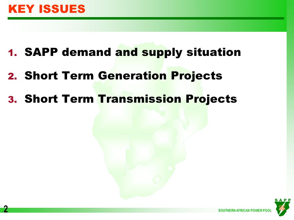 SOUTHERN AFRICAN POWER POOL 13  Zambia - Tanzania – Kenya (4 Segments)  Funding being sought by TANESCO  Preliminary meeting held with EAPP on Grid Code Interconnection requirements  SAPP to initiate dialogue with EAPP to do joint studies to assess impacts  DRC - Zambia 220kV Interconnector  Work was completed on DRC side and is expected to be competed in 2014 by CEC TRANSMISSION PROJECTS STATUS