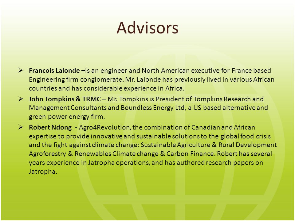 Advisors  Francois Lalonde –is an engineer and North American executive for France based Engineering firm conglomerate.