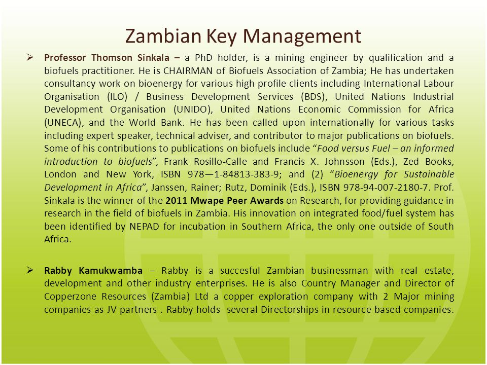 Zambian Key Management  Professor Thomson Sinkala – a PhD holder, is a mining engineer by qualification and a biofuels practitioner.
