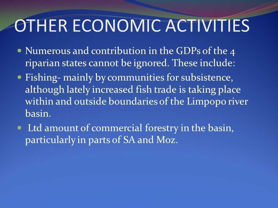 OTHER ECONOMIC ACTIVITIES Numerous and contribution in the GDPs of the 4 riparian states cannot be ignored.