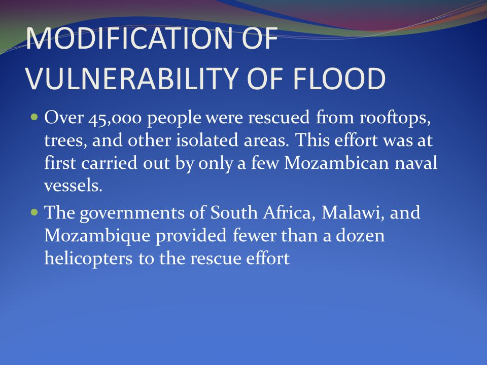 MODIFICATION OF VULNERABILITY OF FLOOD Over 45,000 people were rescued from rooftops, trees, and other isolated areas.