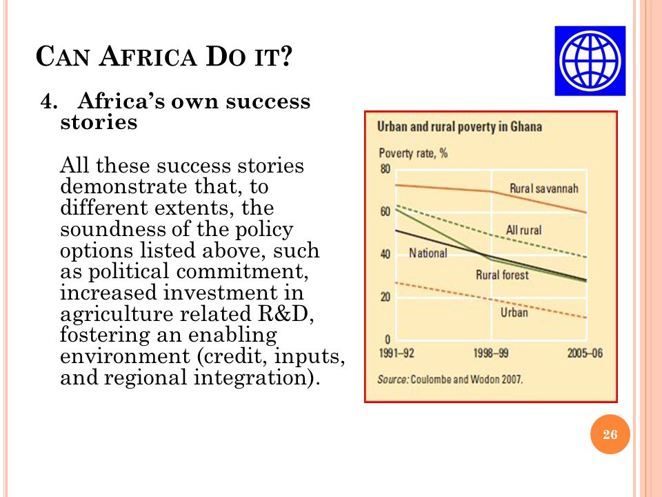 C AN A FRICA D O IT ? 26 4. Africa's own success stories All these success stories demonstrate that, to different extents, the soundness of the policy
