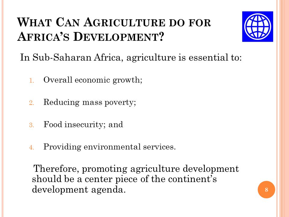 W HAT C AN A GRICULTURE DO FOR A FRICA ' S D EVELOPMENT .