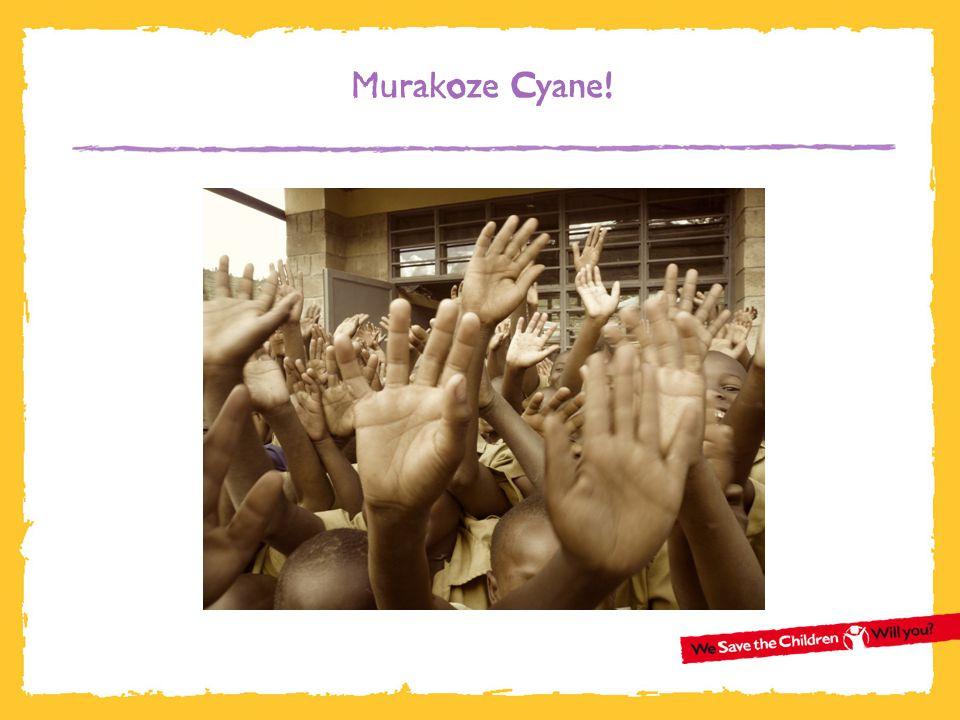 Murakoze Cyane!