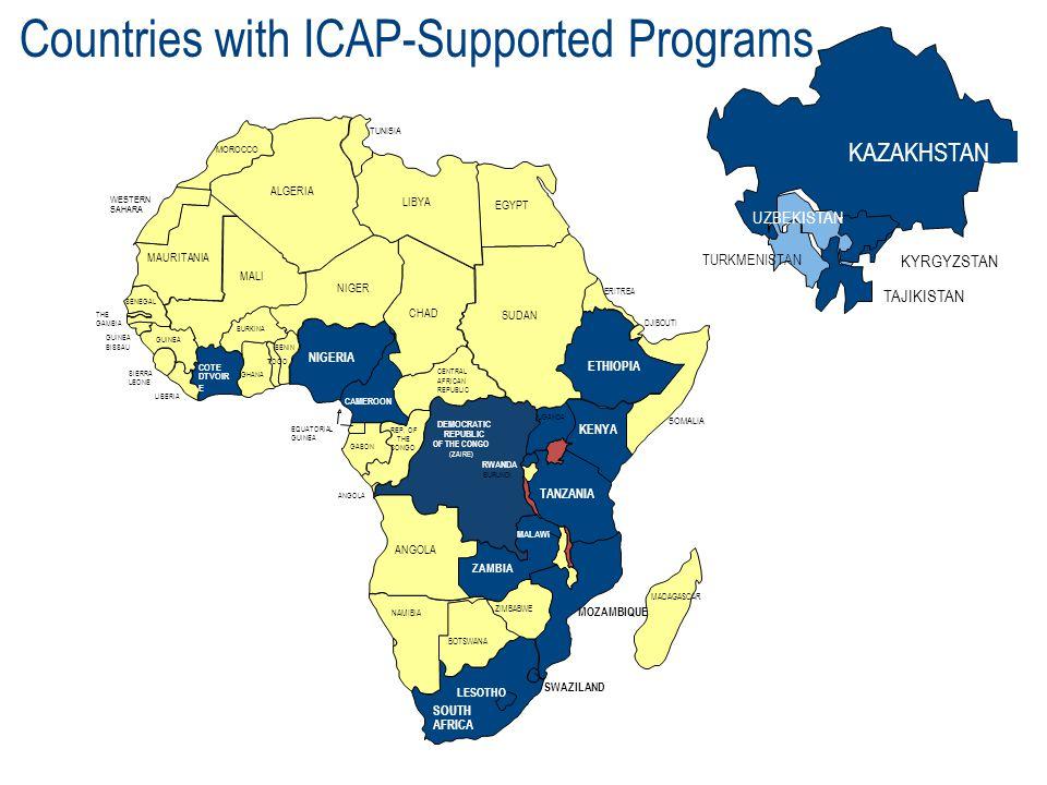 Countries with ICAP-Supported Programs TUNISIA MOROCCO SAHARA ALGERIA MAURITANIA MALI NIGER LIBYA CHAD EGYPT SUDAN ETHIOPIA DJIBOUTI ERITREA SOMALIA KENYA TANZANIA DEMOCRATIC (ZAIRE) CENTRAL RWANDA GABON EQUATORIAL ANGOLA CONGO NIGERIA BENIN DTVOIR E SIERRA SENEGAL GHANA THE GUINEA LIBERIA CAMEROON MALAWI ZAMBIA MOZAMBIQUE MADAGASCAR ZIMBABWE BOTSWANA SWAZILAND LESOTHO NAMIBIA ANGOLA WESTERN UGANDA OF THE CONGO REPUBLIC BURUNDI GUINEA REP.