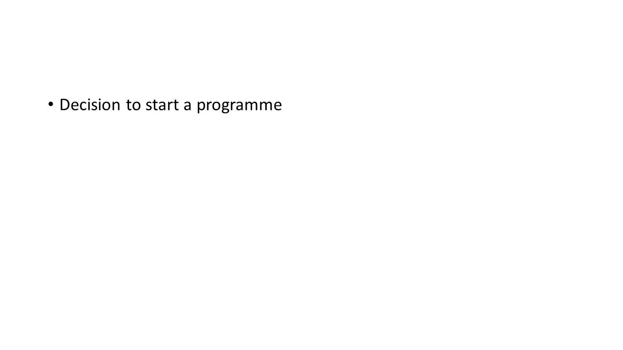 Decision to start a programme