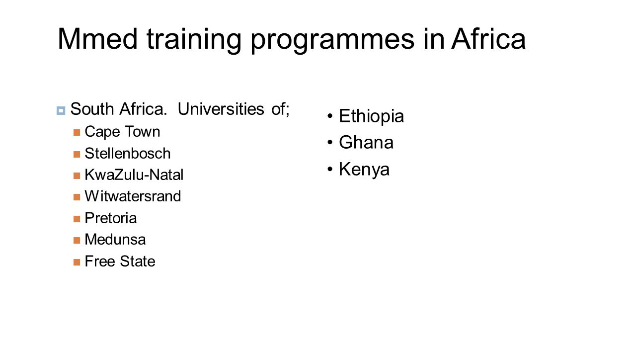 Mmed training programmes in Africa  South Africa.