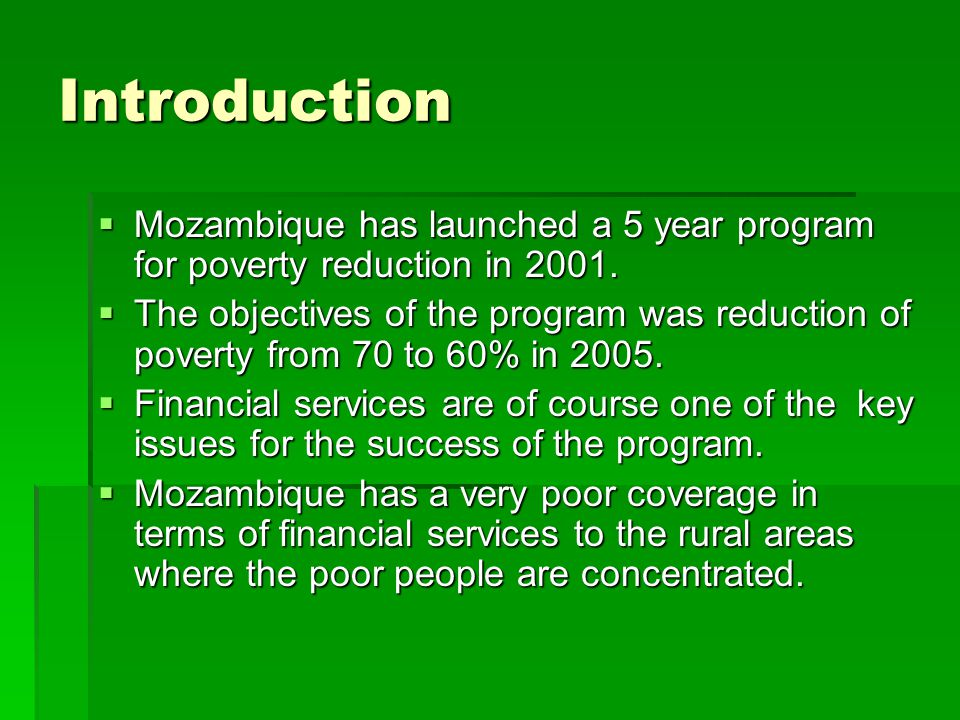 Introduction  Mozambique has launched a 5 year program for poverty reduction in 2001.
