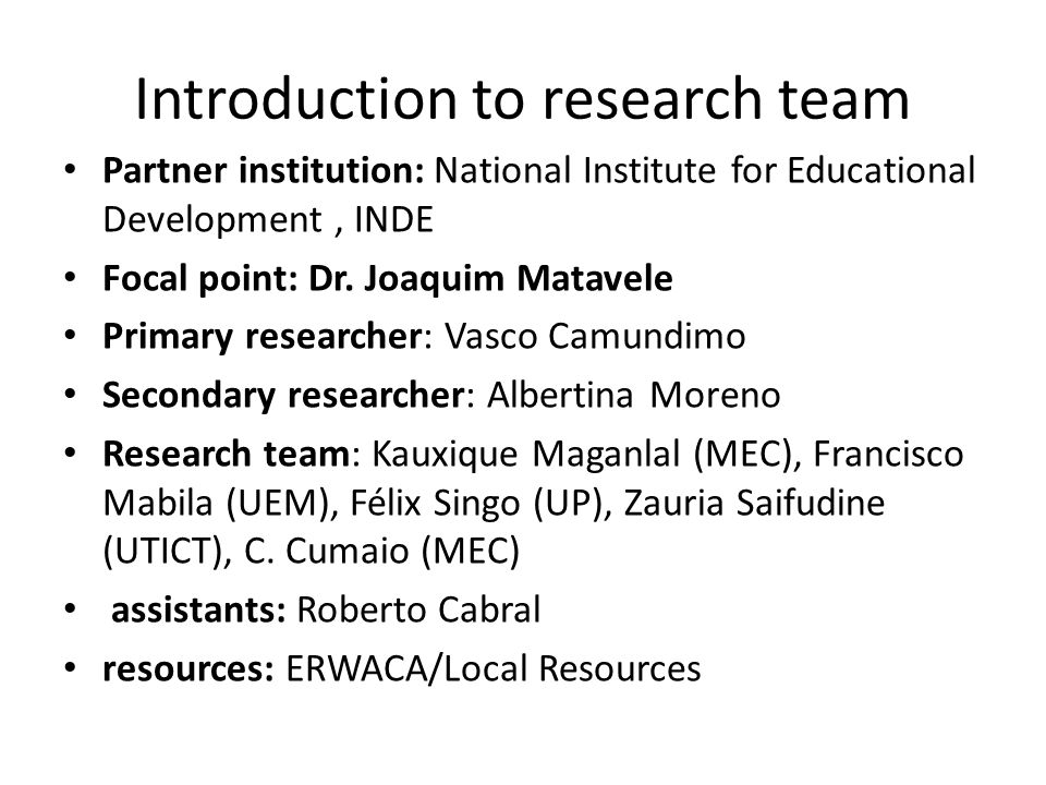 Introduction to research team Partner institution: National Institute for Educational Development, INDE Focal point: Dr.