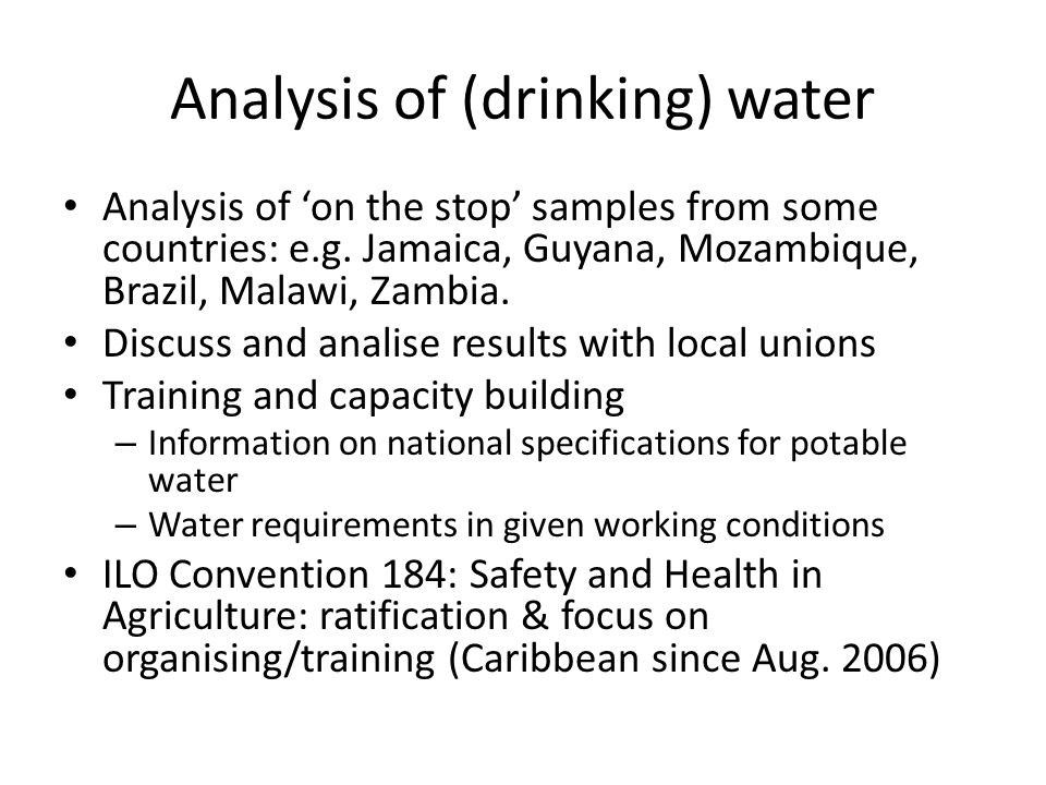 Analysis of (drinking) water Analysis of 'on the stop' samples from some countries: e.g.