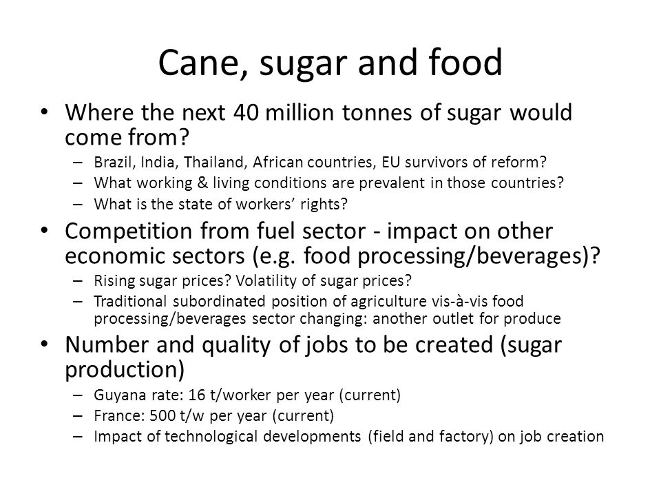 Cane, sugar and food Where the next 40 million tonnes of sugar would come from.