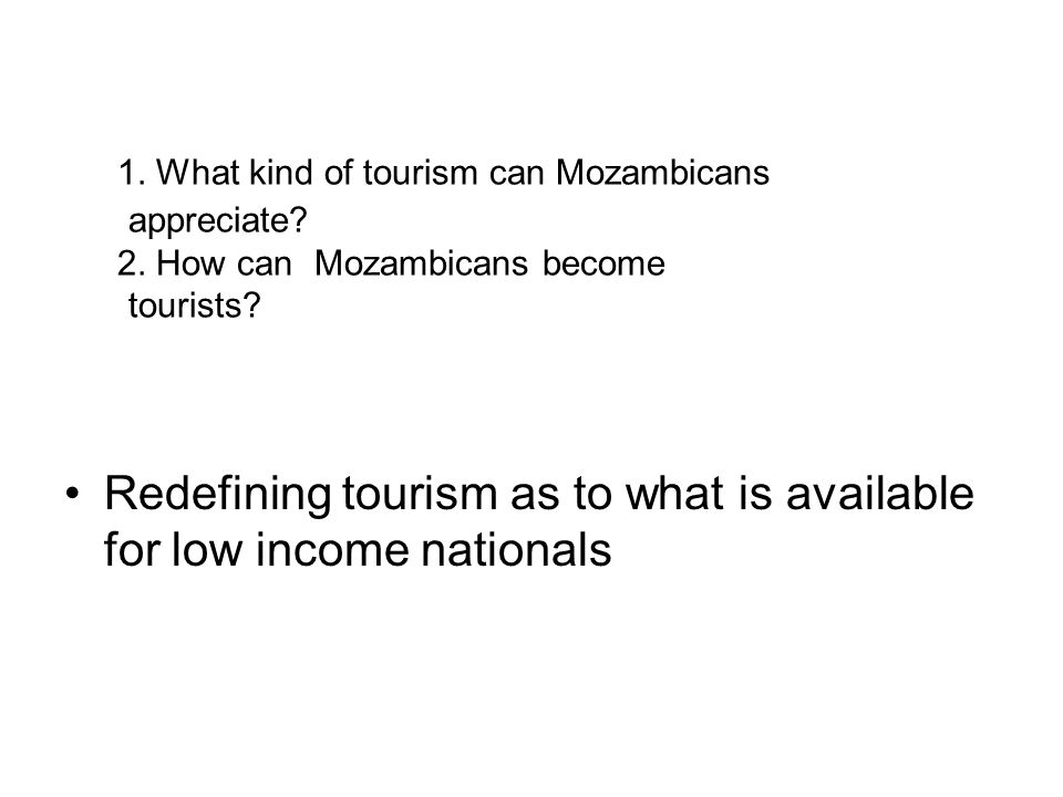 1. What kind of tourism can Mozambicans appreciate.