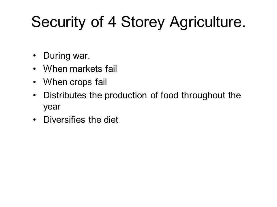 Security of 4 Storey Agriculture. During war.
