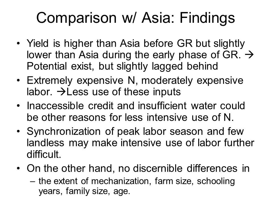 Comparison w/ Asia: Findings Yield is higher than Asia before GR but slightly lower than Asia during the early phase of GR.  Potential exist, but sli
