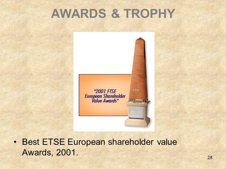 28 AWARDS & TROPHY Best ETSE European shareholder value Awards, 2001.