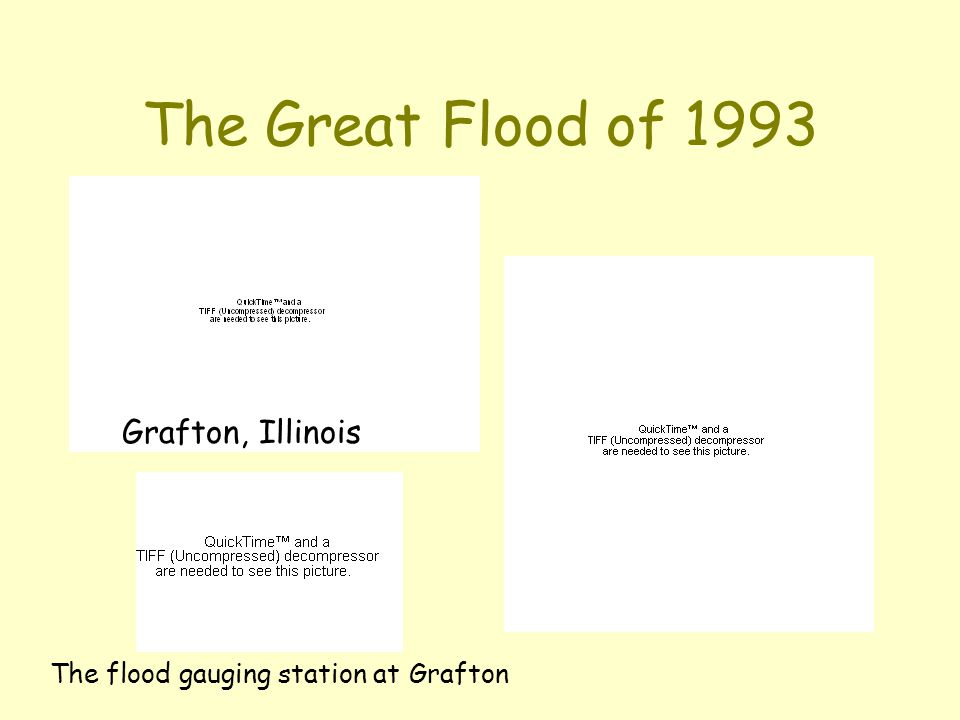 The Great Flood of 1993 Grafton, Illinois The flood gauging station at Grafton